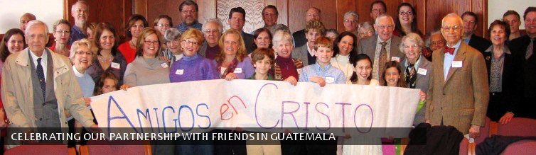 Celebrating Our Partnership with Friends in Guatemala